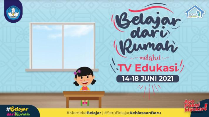 Panduan Belajar Dari Rumah di TV Edukasi Minggu Ke-23 (14 – 18 Juni 2021)