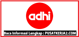 Loker Terbaru PT Adhi Karya (Persero) Tbk Februari 2020