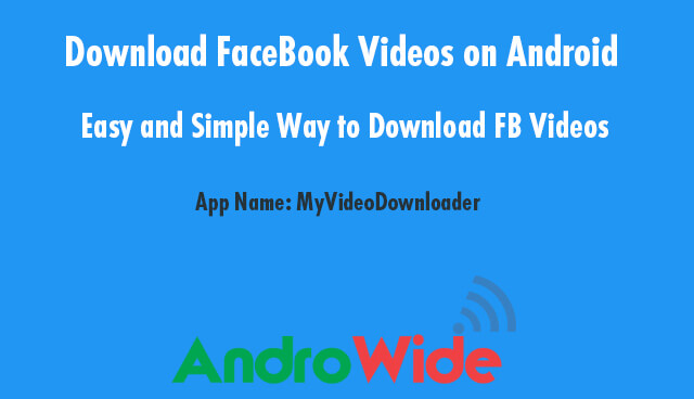 steps to download Facebook videos on android device