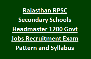 Rajasthan RPSC Secondary Schools Headmaster 1200 Govt Jobs Online Recruitment Exam Pattern and Syllabus Notification 2018