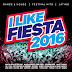 I Like Fiesta 2016 (Dance & House  Festival Hits  Latino)