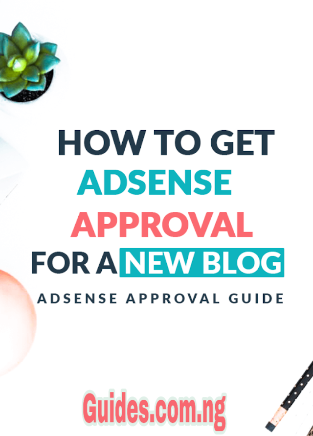 How to get Google Adsense approval For a New Blog