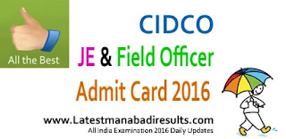 CIDCO JE & Field Officer Hall Ticket 2016, CIDCO Admit Card 2016 Download,CIDCO Maharashtra JE Hall Ticket 2016