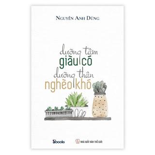 DƯỠNG TÂM GIÀU CÓ DƯỠNG THÂN NGHÈO KHÓ - NGUYỄN ANH DŨNG ebook PDF-EPUB-AWZ3-PRC-MOBI