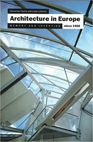 Architecture in Europe Since 1968: Memory and Invention