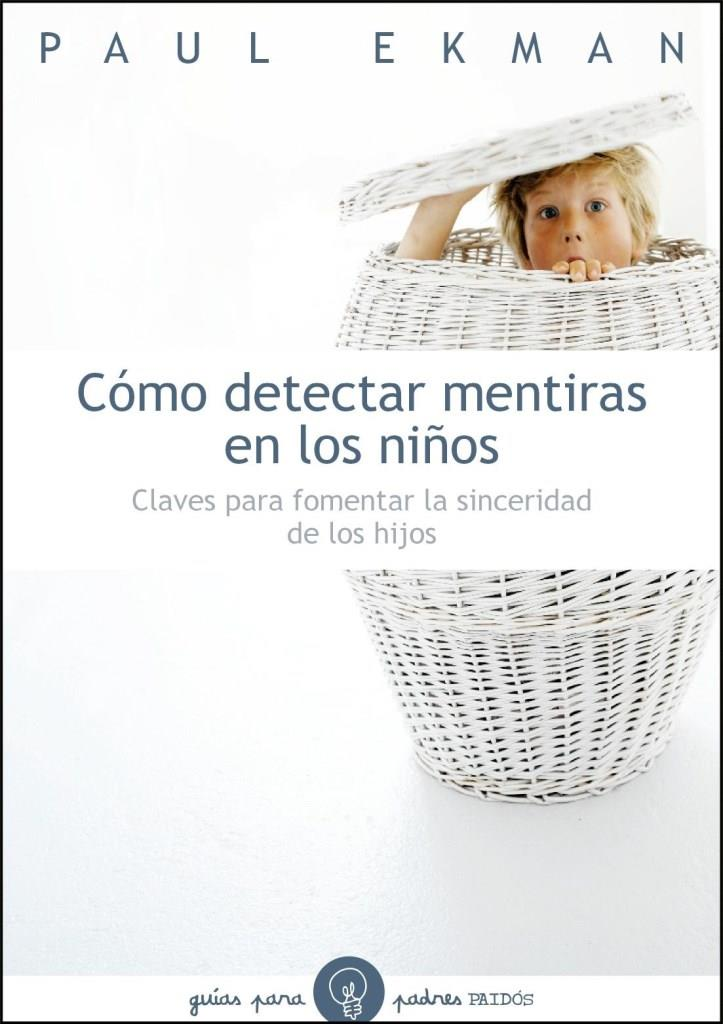 Cómo detectar mentiras en los niños – Paul Ekman