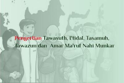 https://www.abusyuja.com/2019/10/pengertian-tawasuth-itidal-tasamuh-tawazun.html
