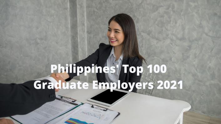 LIST: Philippines' top 100 graduate employers 2021