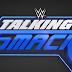 WWE pode estar considerando trazer o Talking Smack de volta