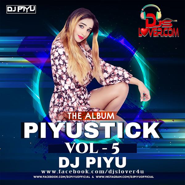 Piyustick Vol 5 DJ Piyu