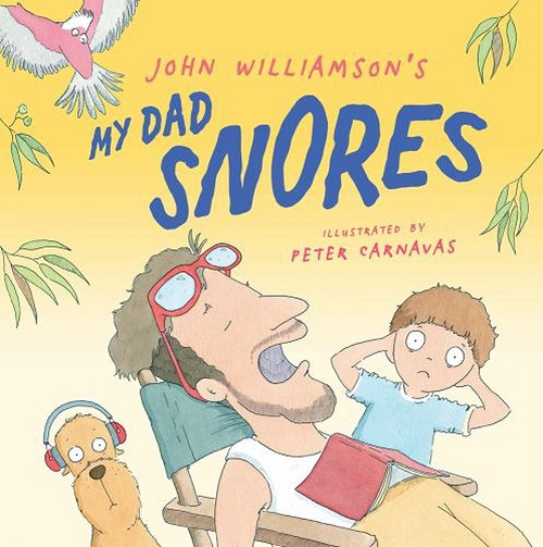 my dad snores book by John Williamson