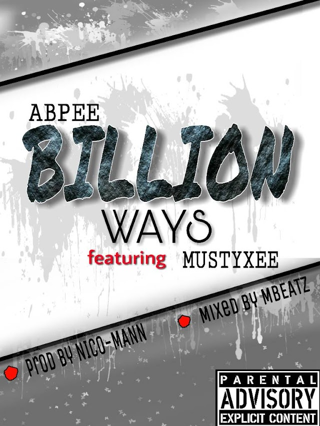 MUSIC:Abpee x Mustyxee-Billon ways prod by Mbeatz