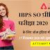 IBPS SO प्रीलिम्स परीक्षा के लिए All India Mock Test  is Live Now  17 दिसम्बर 2020 , अभी Attempt करें