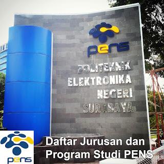 Daftar Lengkap Jurusan dan Progam Studi PENS Politeknik Elektronika Negeri Surabaya