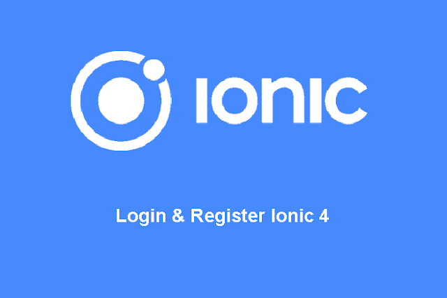 Membuat Login Register Ionic 4