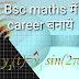 Bsc maths में चमकता career बनाये