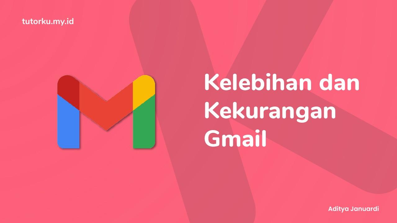 Kelebihan dan Kekurangan Gmail
