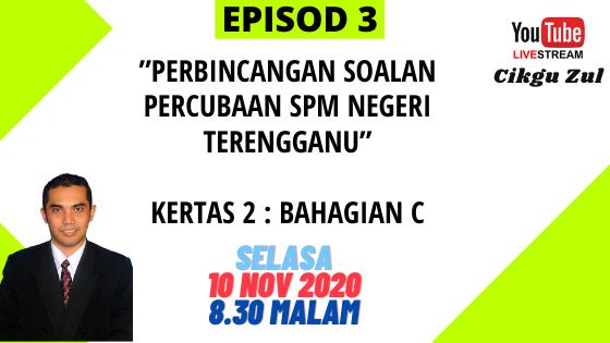 Perbincangan Kertas Soalan Percubaan Negeri Terengganu ( Kertas 2 : Bahagian C)