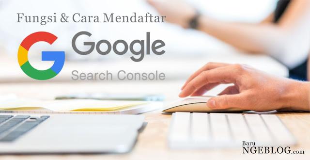 Cara Mudah Mendaftarkan Blog ke Google Search Console Terbaru beserta Fungsinya