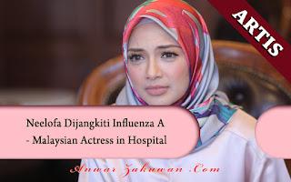 Neelofa Dijangkiti Influenza A - Malaysian Actress in Hospital | SELEBRITI