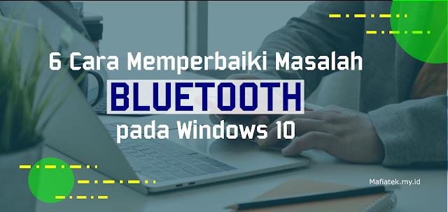 Cara Memperbaiki Masalah Bluetooth pada Windows 10