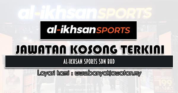 Jawatan Kosong 2021 di Al-Ikhsan Sports Sdn Bhd