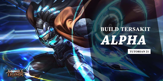 Build Hero Alpha Mobile Legends Tersakit