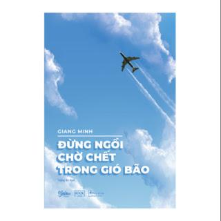 Đừng Ngồi Chờ Chết Trong Gió Bão ( ebook PDF-EPUB-AWZ3-PRC-MOBI