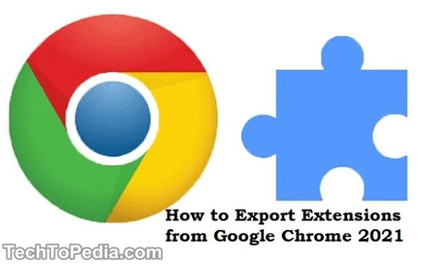 How to Export Extensions from Google Chrome 2021