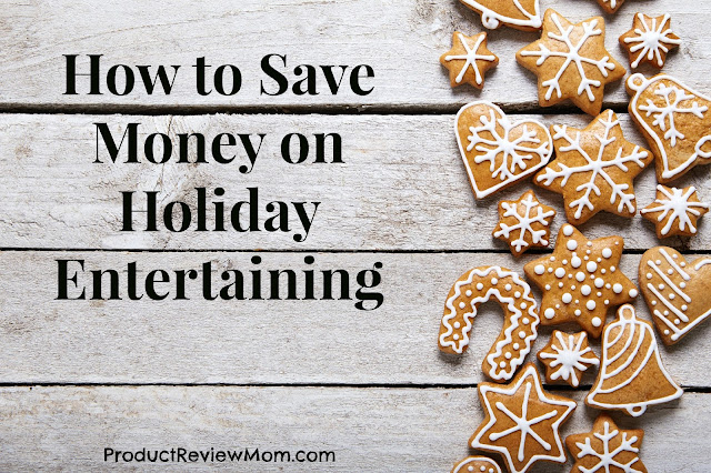 How to Save Money on Holiday Entertaining  via www.productreviewmom.com