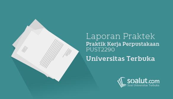 Contoh Laporan UT Ilmu Perpustakaan Praktik Kerja Perpustakaan