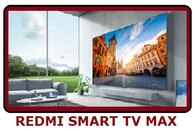 Redmi Smart TV Max | Price, Details
