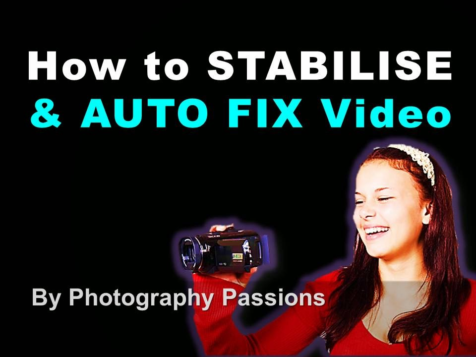 How to stabilise and auto fix videos on Youtube