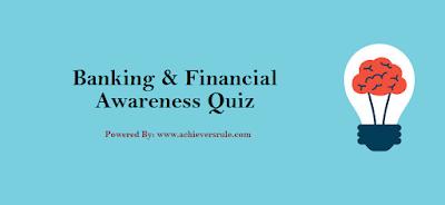 Banking and Financial Awareness Quiz- Set 3