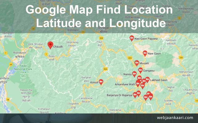 How to find latitude and longitude on google maps