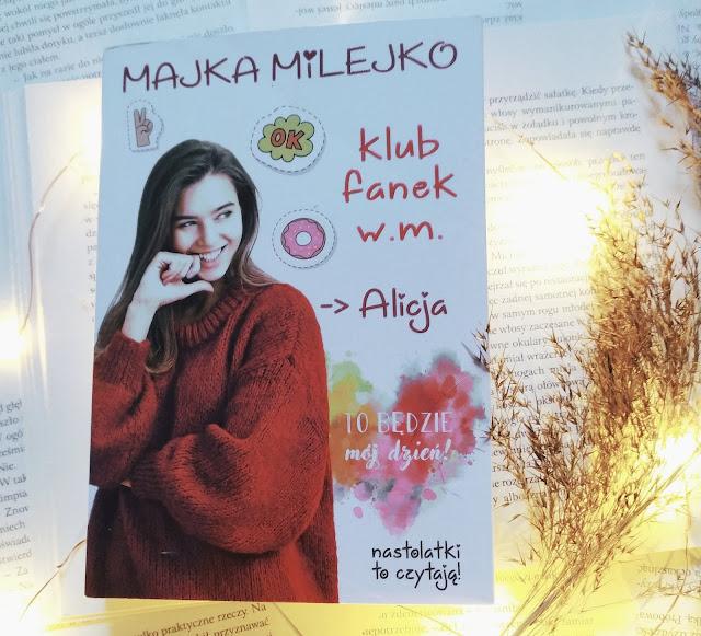 Wydawnictwo Mazowieckie: Majka Milejko - Klub Fanek W.M. Alicja