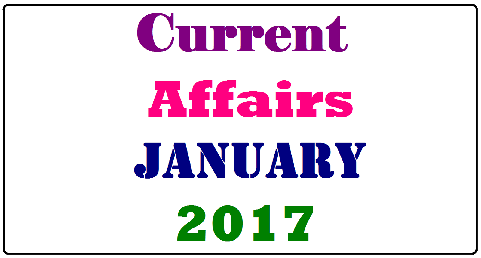 Image result for CURRENT AFFAIRS JANUARY 2017
