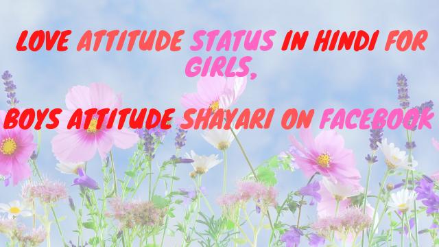 Love Attitude Status In Hindi For Girls,Boys Attitude Shayari On Facebook