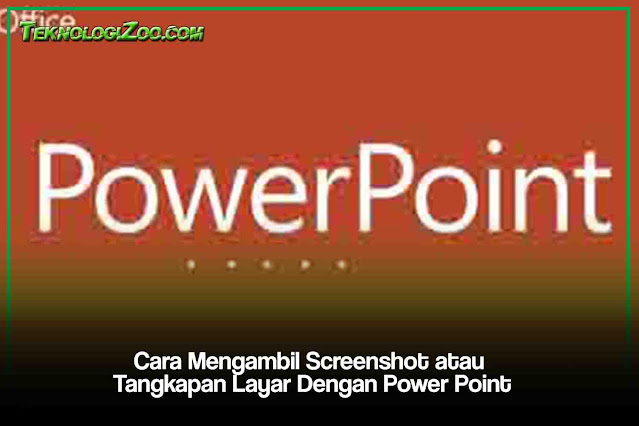 cara mengambil screenshot dengan powerpoint