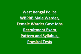 West Bengal Police WBPRB Male Warder, Female Warder Govt Jobs Recruitment Exam Pattern and Syllabus, Physical Tests