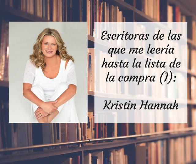 Escritoras de las que me leería hasta la lista de la compra (I): Kristin Hannah