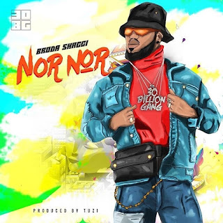 """Comedian Turn Singer Broda Shaggi Comes Through With His Latest Much Anticipated Single Titled """"Nor Nor"""" Produced By Tuzi, Mixed And Mastered By Swaps."""