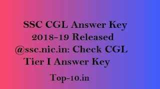 SSC CGL Answer Key 2018-19 Released @ssc.nic.in: Check CGL Tier I Answer Key