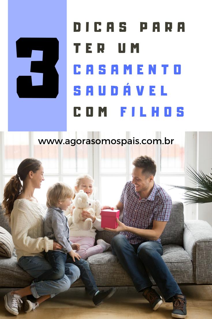 3 dicas para ter um casamento Saudável com Filhos