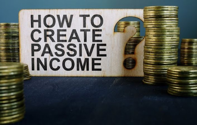 how to create passive income
