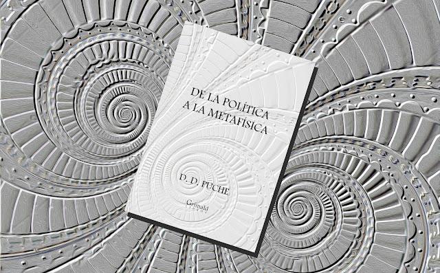 De la política a la metafísica | Por D. D. Puche | Filosofía contemporánea