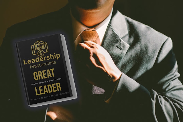 LEARN HOW TO BE A GOOD LEADER - FREE GUIDE