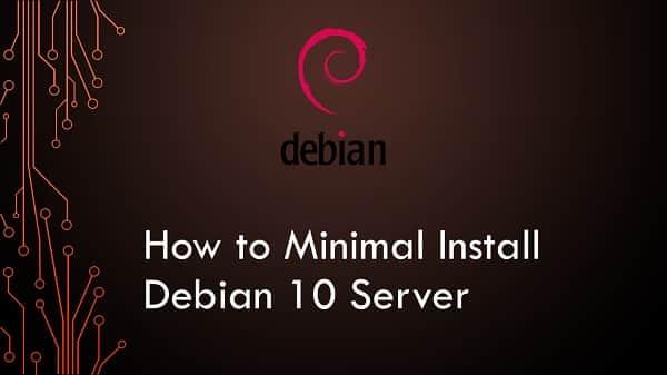 How to Minimal Install Debian 10 Server