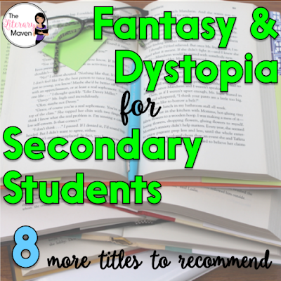 Fantasy and dystopian novels transport us into worlds that are different and yet not so different from our own. Readers delight in the impossibilities just as much as the possibilities in these books. Here's 8 fantasy and dystopian titles, many of them part of a series, that I've recently read and would recommend to middle and high school students.