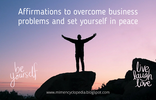 Affirmations to overcome business problems and set yourself in peace